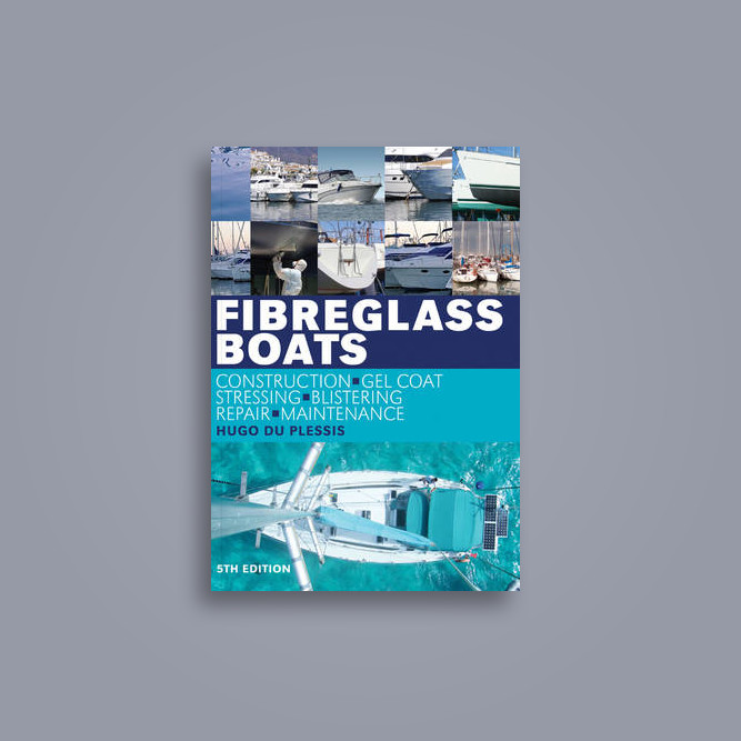 Fibreglass Boats: Construction, gel coat, stressing, blistering, repair,  maintenance - Hugo Du Plessis Near Me | NearSt