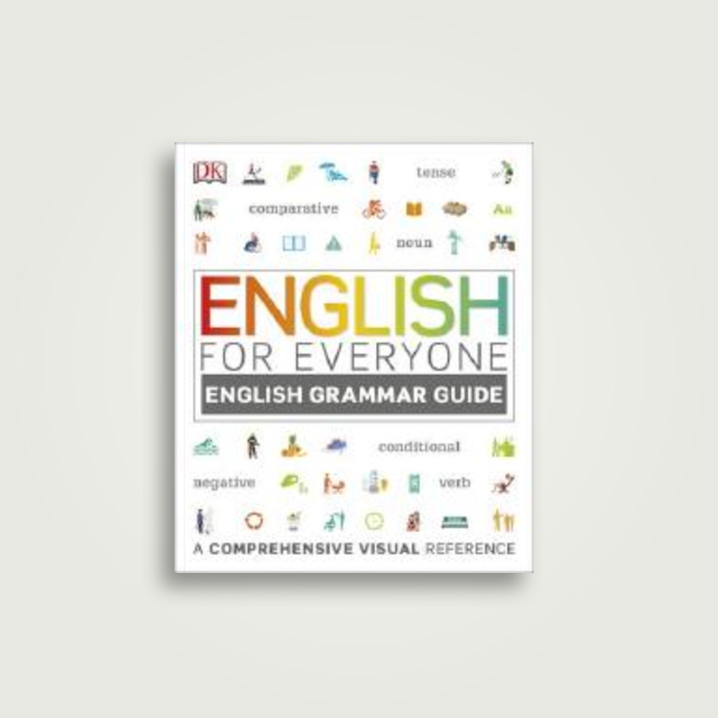 English for Everyone English Grammar Guide: A Complete Self Study Programme  - DK Publishing Near Me | NearSt