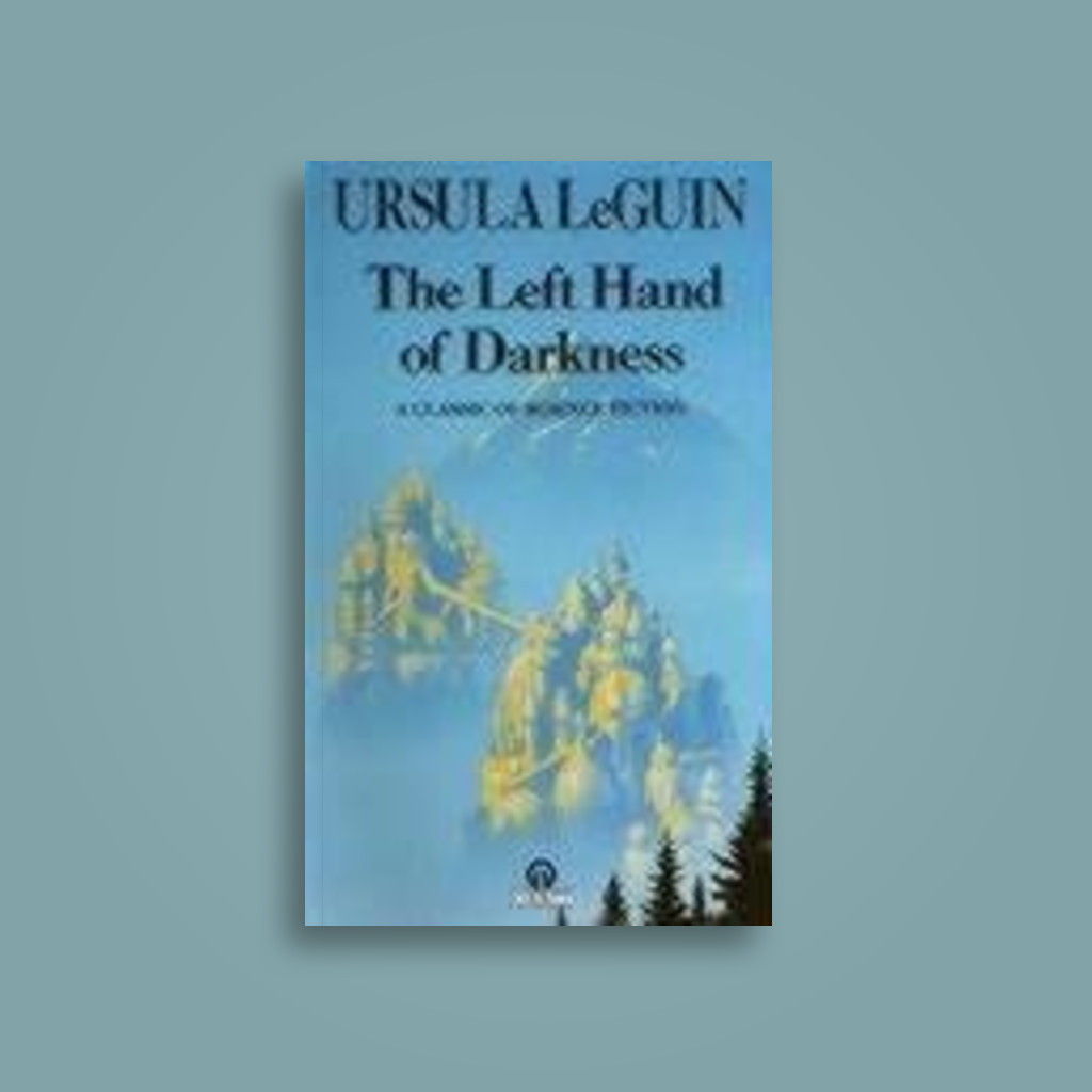 The Left Hand of Darkness: Book in the Hainish Series - Ursula K. Le Guin