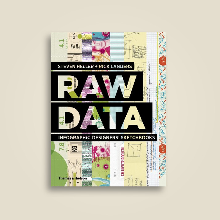 Raw Data: Infographic Designers' Sketchbooks - Steven Heller, Rick Landers