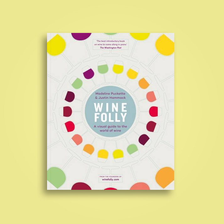 Wine Folly: A Visual Guide to the World of Wine - Justin Hammack, Madeline Puckette