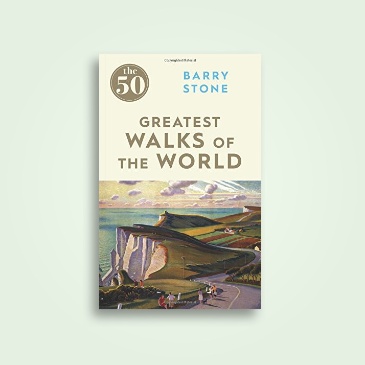 The 50 Greatest Walks of the World - Barry Stone