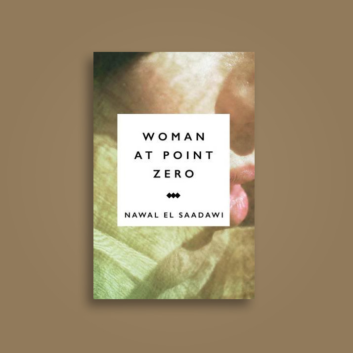 Woman at Point Zero - Nawal El-Saadawi