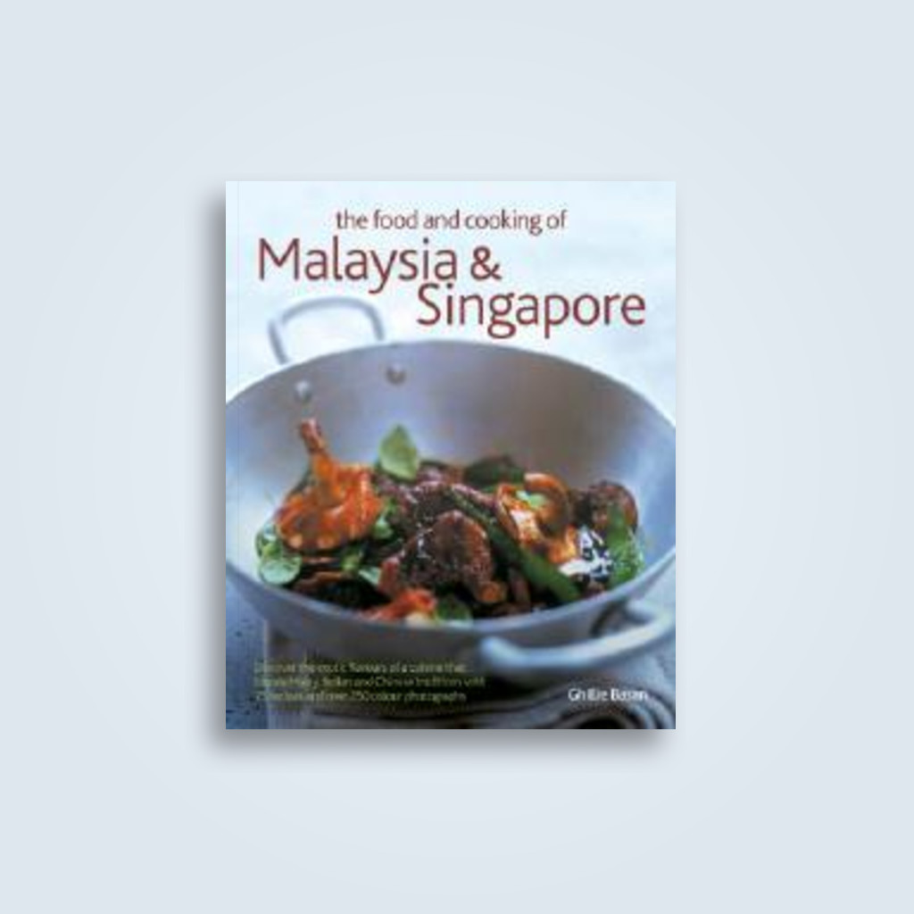 The food and cooking of malaysia and singapore discover the exotic the food and cooking of malaysia and singapore discover the exotic flavours of a cuisine forumfinder Image collections