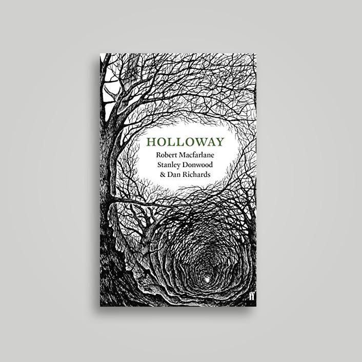 Holloway - Robert Macfarlane, Dan Richards, Stanley Donwood