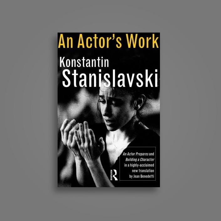 An Actor's Work - Konstantin Stanislavski