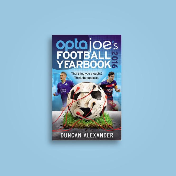 Opta Joe's Football Yearbook 2016: Clear-Sighted Analysis of