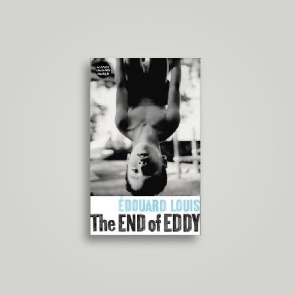 The End of Eddy - Édouard Louis