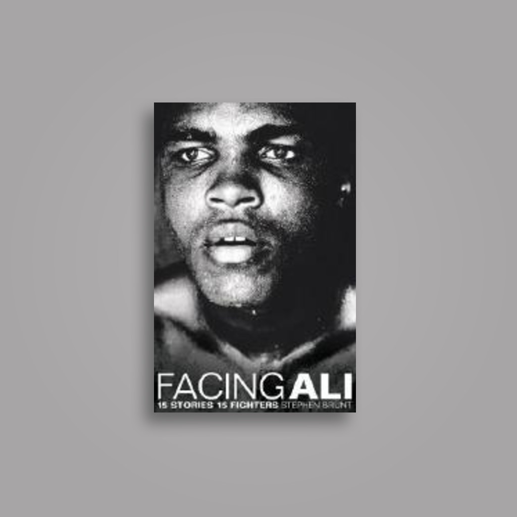 Facing Ali: 15 Stories 15 Fighters