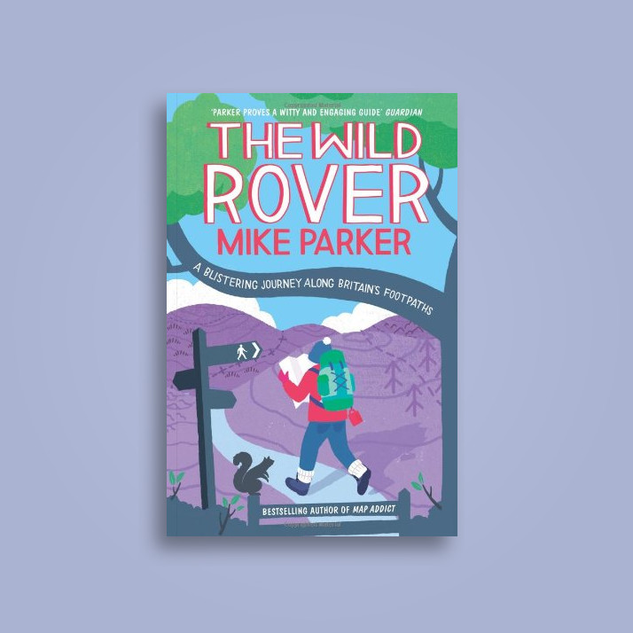The Wild Rover: A Blistering Journey Along Britains Footpath