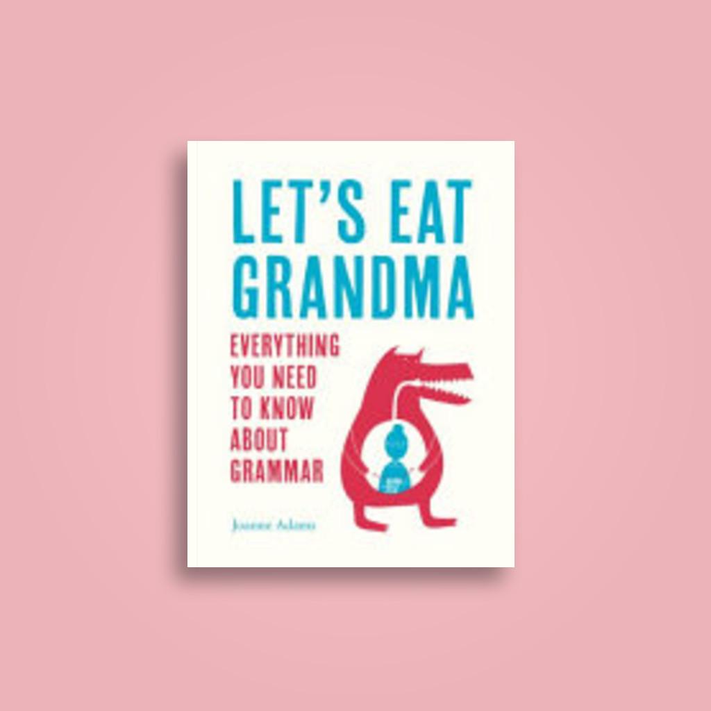Let's Eat Grandma - Joanne Adams