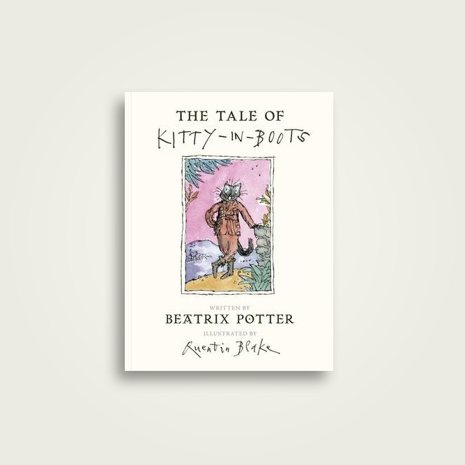 The Tale of Kitty In Boots - Beatrix Potter, Quentin Blake