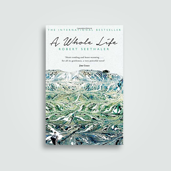 A Whole Life - Robert Seethaler, Charlotte Collins
