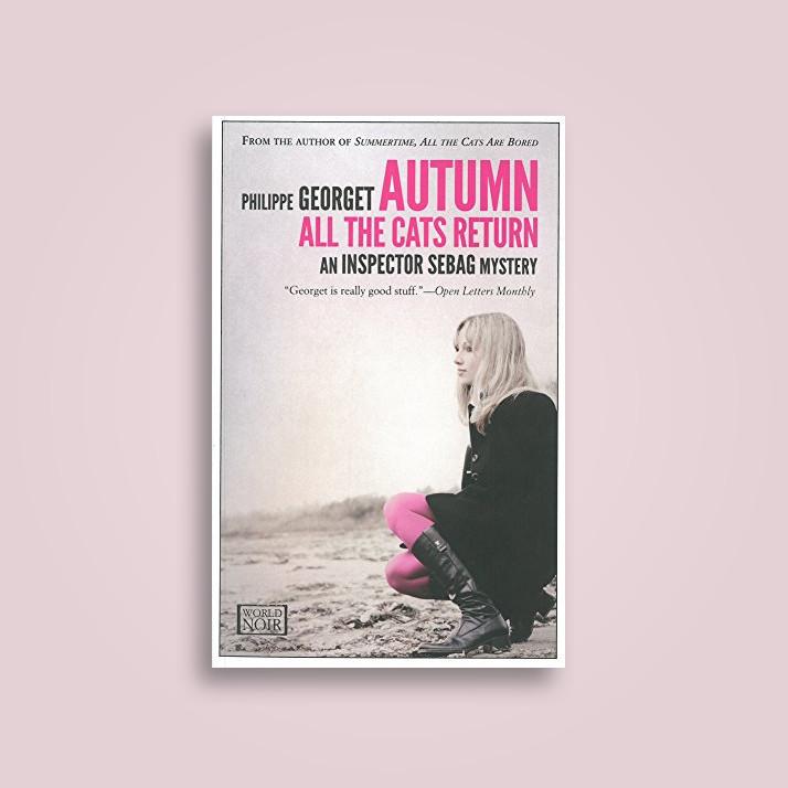 Autumn, All the Cats Return: An Inspector Sebag Mystery