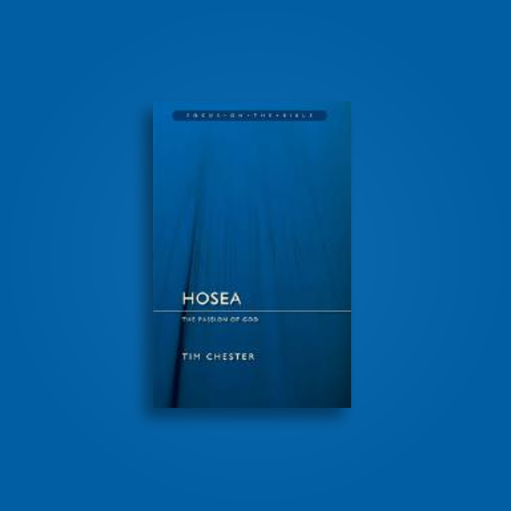 Hosea: The Passion of God (Focus on the Bible) - Tim Chester Near Me