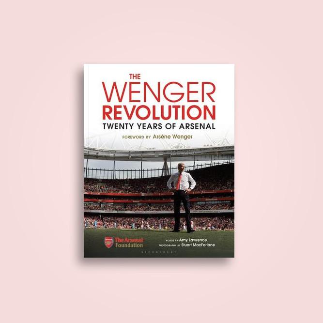 The Wenger Revolution: Twenty Years of Arsenal - Amy Lawrence, Stuart Macfarlane