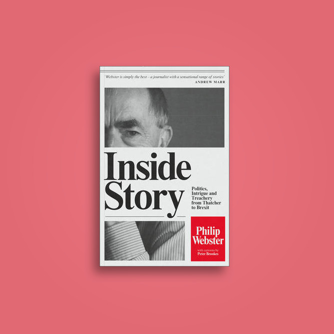 Inside Story: Intrigue, Red Boxes and Scandal in British Politics from Thatcher to the Present