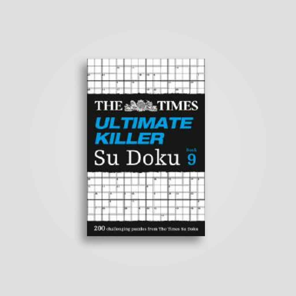 The Times Ultimate Killer Su Doku Book 9: 200 of the deadliest Su Doku  puzzles - undefined Near Me   NearSt