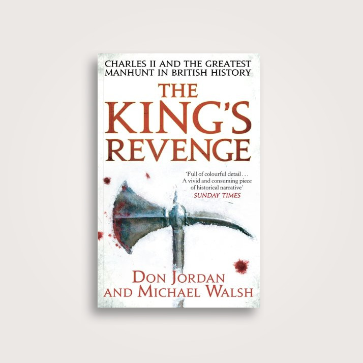 the kings revenge charles ii and the greatest manhunt in british history english edition