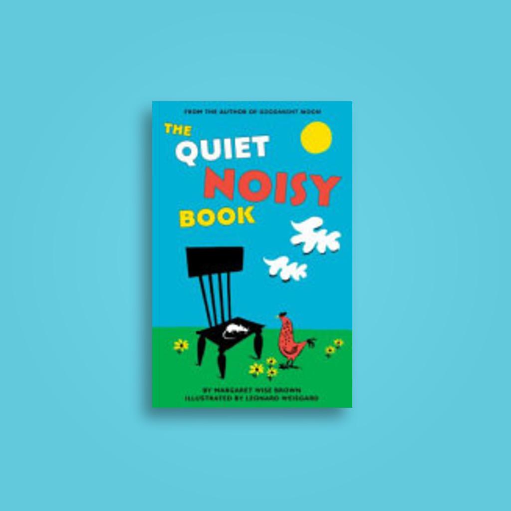 The Quiet Noisy Book Board Book - Margaret Wise Brown, Leonard Weisgard