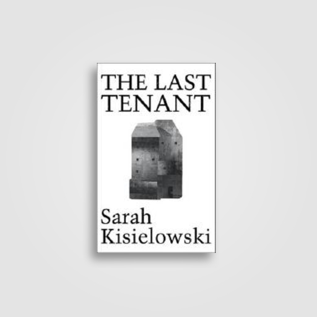 The Last Tenant - Sarah Kisielowski