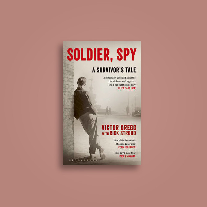 Soldier, Spy: A Survivor's Tale