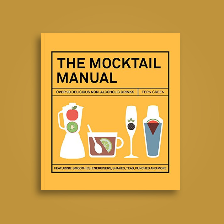 The Mocktail Manual: Smoothies, Energisers, Presses, Teas, and Other Non-Alcoholic Drinks - Fern Green