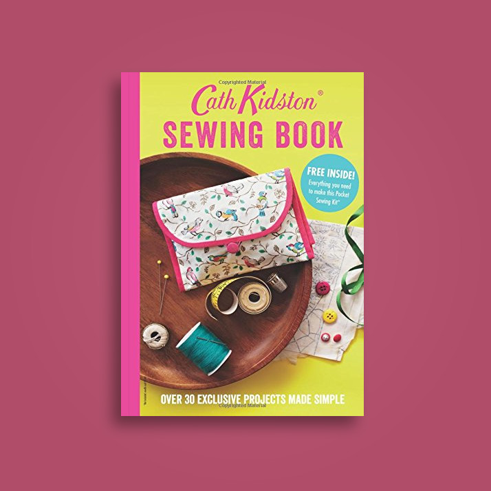 Cath Kidston Sewing Book: Over 30 Exclusively Designed Projects Made ...