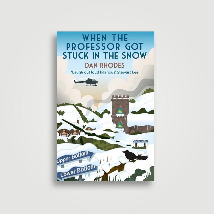 When the Professor Got Stuck in the Snow - Dan Rhodes