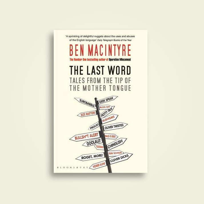 The Last Word Tales From The Tip Of The Mother Tongue Ben