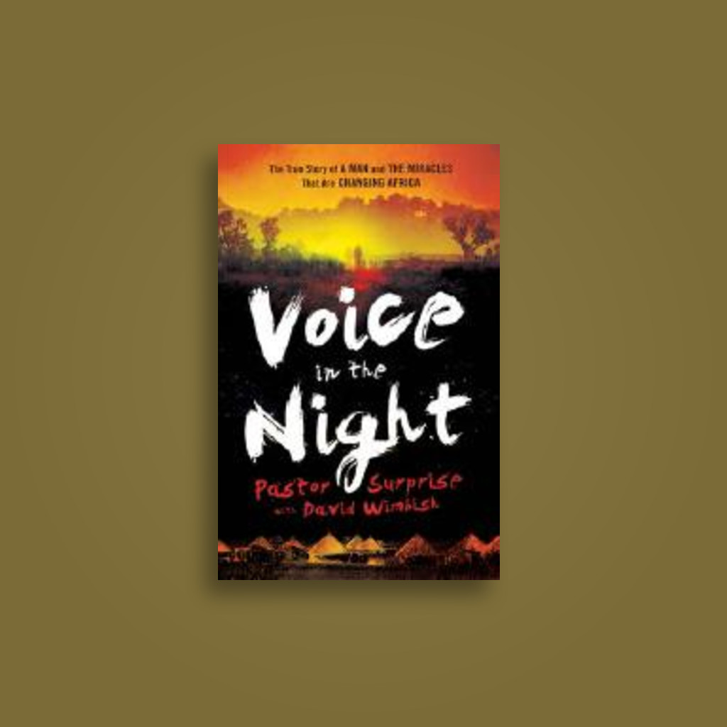 Voice in the Night: The True Story of a Man and the Miracles That