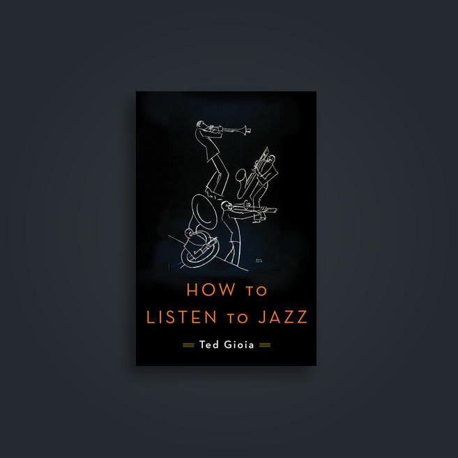 How to Listen to Jazz - Ted Gioia