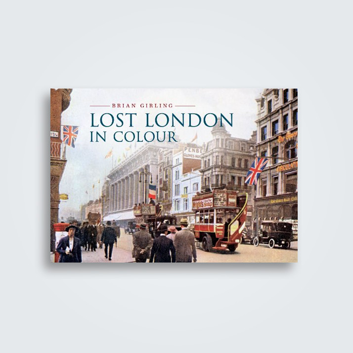 Lost London in Colour - Brian Girling