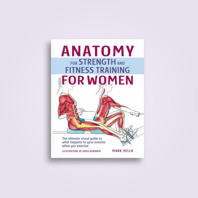 Anatomy And Strength Training For Women Mark Vella Near Me