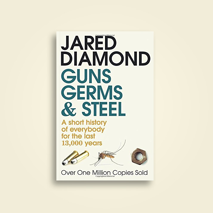 Guns, Germs and Steel: A Short History of Everbody for the Last 13000 Years - Jared M. Diamond