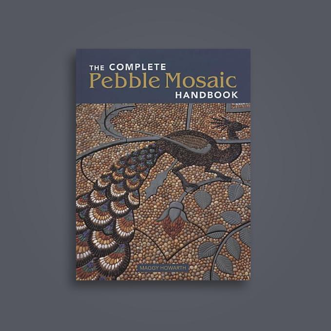 Complete Pebble Mosaic Handbook - Maggy Howarth Near Me | NearSt