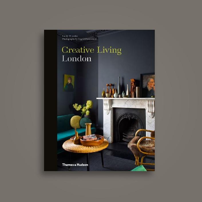 Creative Living: London - Emily Wheeler, Ingrid Rasmussen