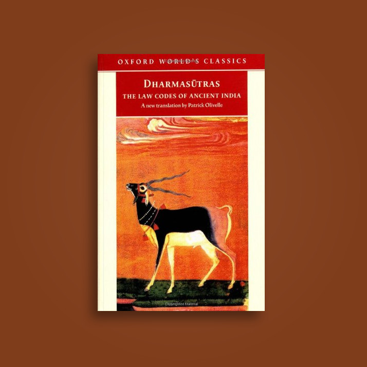 The Dharmasutras: The Law Codes of Ancient India (Oxford Worlds Classics)