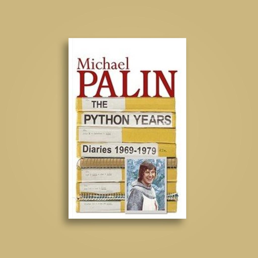 diaries 1969 1979 the python years palin michael