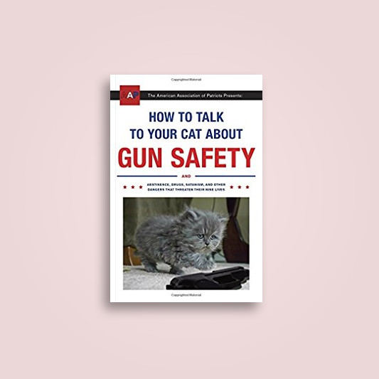 How to Talk to Your Cat about Gun Safety - ZACHARY. AUBURN