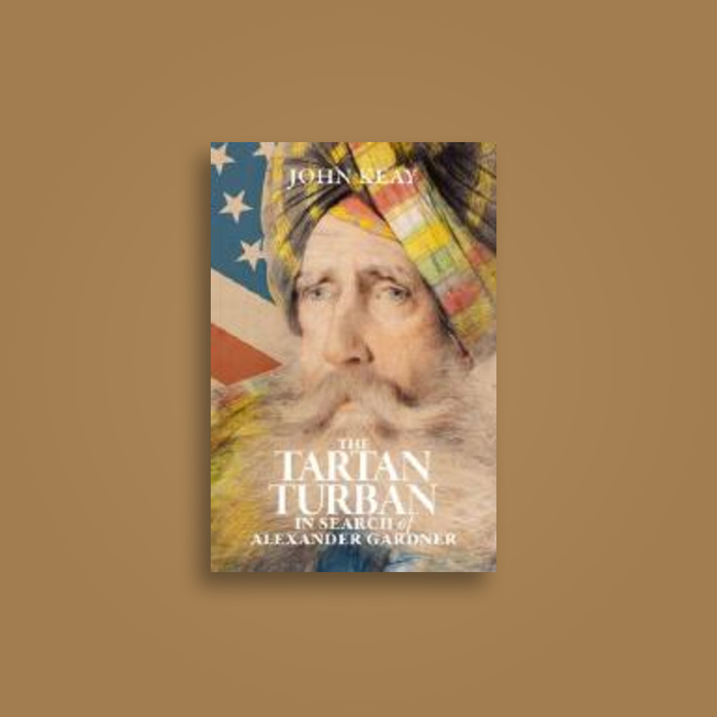 The Tartan Turban: In Search of Alexander Gardner