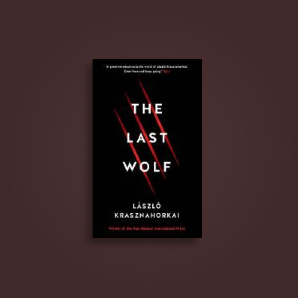The Last Wolf & Herman - László Krasznahorkai