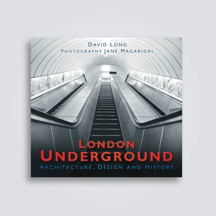 London Underground: Architecture, Design & History - David Long, Jane Magarigal