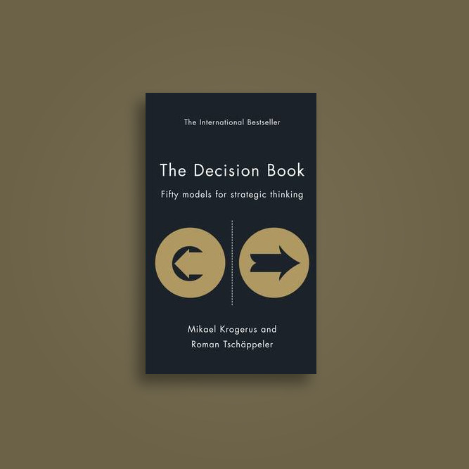 The Decision Book: Fifty Models for Strategic Thinking - Mikael Krogerus, Roman Tschäppeler