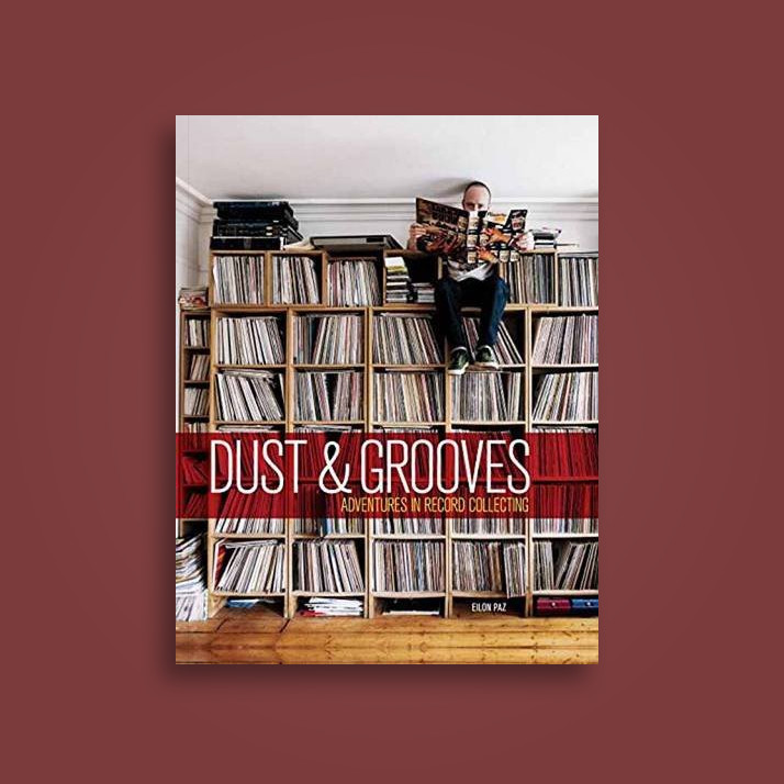 Dust and Grooves: Adventures in Record Collecting - Eilon Paz, RZA
