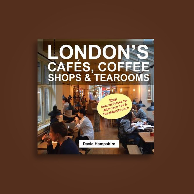 London's Cafes, Coffee Shops & Tearooms