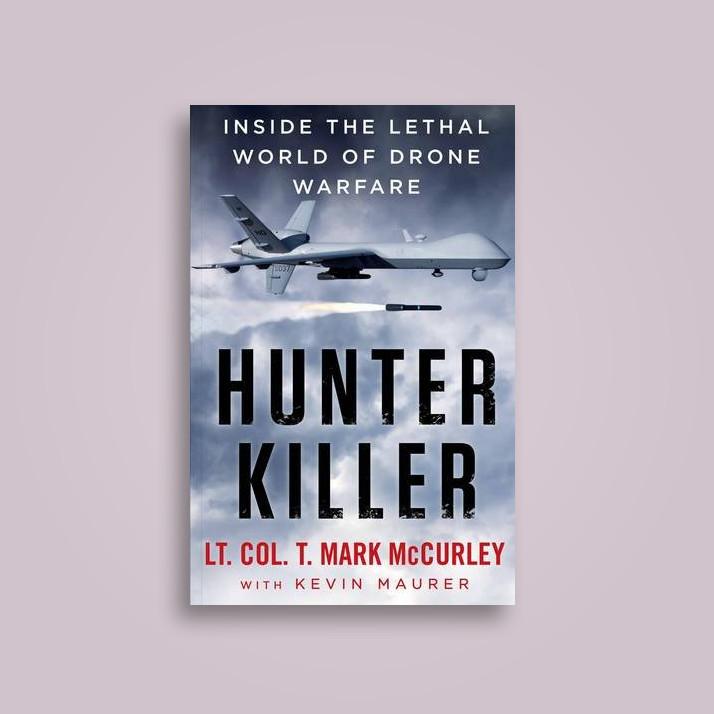 Hunter Killer: Inside the Lethal World of Drone Warfare - T  Mark McCurley  Near Me   NearSt