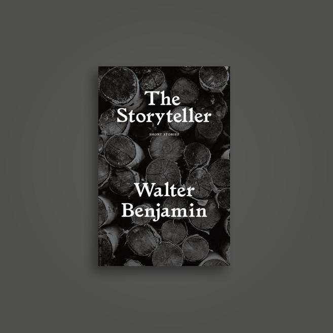 The Storyteller: Tales out of Loneliness - Walter Benjamin